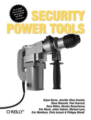 Security Power Tools - Burns, Bryan, and Killion, Dave, and Beauchesne, Nicolas