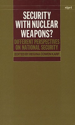 Security with Nuclear Weapons?: Different Perspectives on National Security - Stockholm International Peace Research Institute