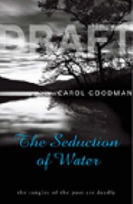 Seduction Of Water - Goodman, Carol