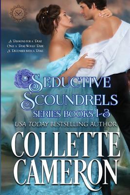 Seductive Scoundrels Series Books 1-3: A Regency Romance - Cameron, Collette