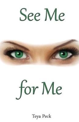 See Me for Me - Peck, Teya, and Hansen, Melanie (Editor)