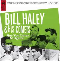 See You Later Alligator - Bill Haley & His Comets