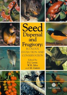 Seed Dispersal and Frugivory: Ecology, Evolution and Conservation - Levey, Douglas J, and Silva, Wesley R, and Galetti, Mauro