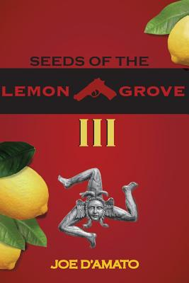 Seeds of the Lemon Grove III - D'Amato, MR Joe J