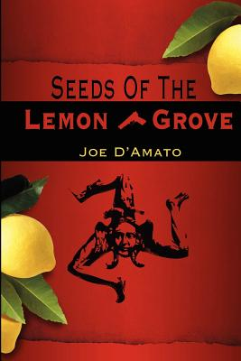 Seeds of the Lemon Grove - D'Amato, Joe