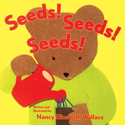 Seeds! Seeds! Seeds! - Wallace, Nancy Elizabeth