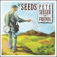Seeds: The Songs of Pete Seeger, Vol. 3 - Pete Seeger