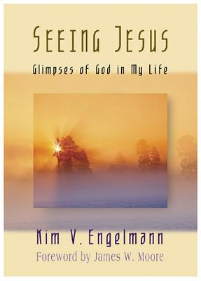 Seeing Jesus: Glimpses of God in My Life - Engelmann, Kim V