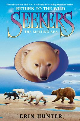 Seekers: Return to the Wild #2: The Melting Sea - Hunter, Erin