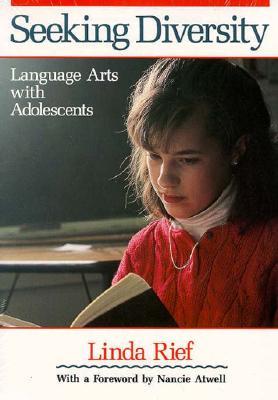 Seeking Diversity: Language Arts with Adolescents - Rief, Linda