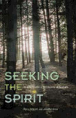 Seeking the Spirit: How to Create a Community of Seekers - Brunett, Harry