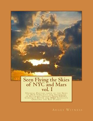 Seen Flying the Skies of NYC and Mars V1.0 - Witness, Argus