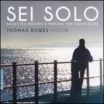 Sei Solo: Bach's Six Sonatas & Partitas for Violin Alone