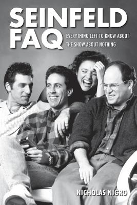 Seinfeld FAQ: Everything Left to Know About the Show About Nothing - Nigro, Nicholas