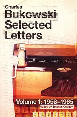 Selected Letters Volume 1 - Bukowski, Charles
