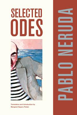 Selected Odes of Pablo Neruda - Neruda, Pablo, and Peden, Margaret Sayers (Introduction by)