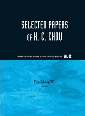 Selected Papers of K. C. Chou - Wu, Yue-Liang (Editor)