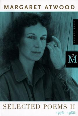 Selected Poems II: 1976 - 1986 - Atwood, Margaret