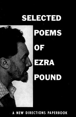 Selected Poems of Ezra Pound - Pound, Ezra