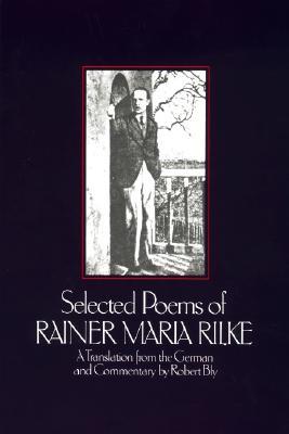 Selected Poems of Rainer Maria Rilke - Rilke, Rainer Maria
