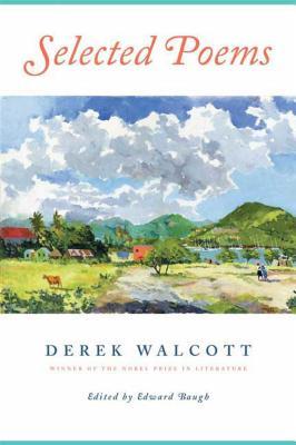 Selected Poems - Walcott, Derek, and Baugh, Edward (Editor)
