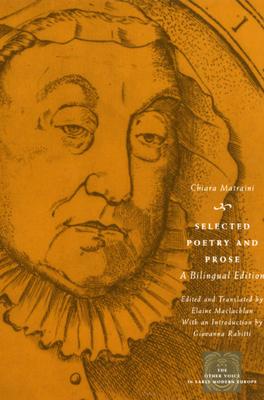 Selected Poetry and Prose - Matraini, Chiara