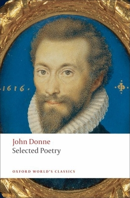 Selected Poetry - Donne, John, and Carey, John (Editor)