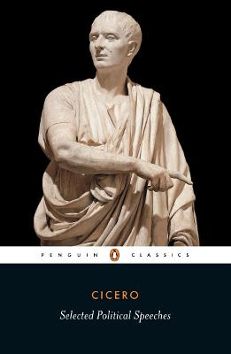 Selected Political Speeches - Cicero, and Grant, Michael (Translated by)