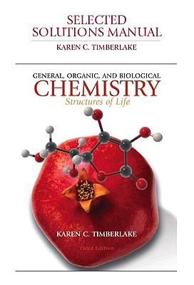 Selected Solutions Manual for General, Organic, and Biological Chemistry - Timberlake, Karen C.