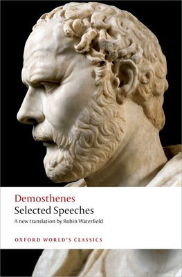 Selected Speeches - Demosthenes, and Waterfield, Robin (Translated by)