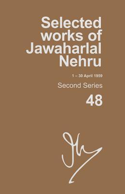 Selected Works of Jawaharlal Nehru (1-30 April 1959): Second series, Vol. 48 - Palat, Madhavan K. (Editor)