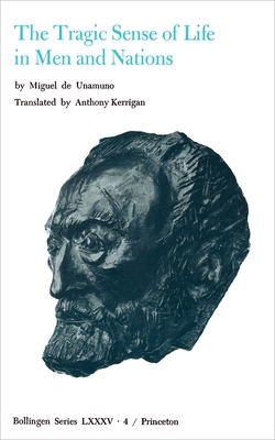 Selected Works of Miguel de Unamuno, Volume 4: The Tragic Sense of Life in Men and Nations - Unamuno, Miguel de, and Kerrigan, Anthony (Editor), and Nozick, Martin (Editor)