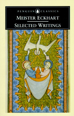 Selected Writings (Eckhart, Meister) - Eckhart, Meister, and Davies, Oliver (Introduction by)