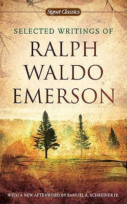 Selected Writings of Ralph Waldo Emerson - Emerson, Ralph Waldo