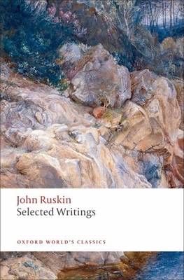 Selected Writings - Ruskin, John, and Birch, Dinah (Editor)