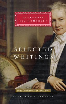 Selected Writings - Von Humboldt, Alexander, and Wulf, Andrea (Editor)