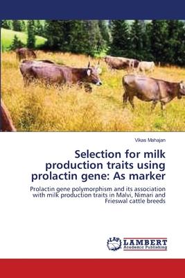 Selection for milk production traits using prolactin gene: As marker - Mahajan, Vikas