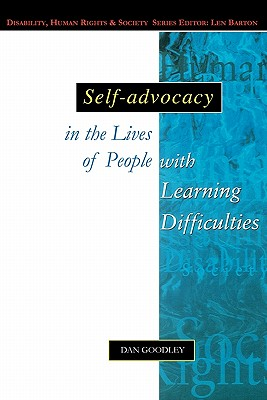 Self-Advocacy in the Lives of People with Learning Difficulties - Goodley, Dan, Dr.
