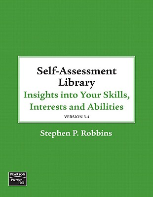 Self Assessment Library 3.4: Insights Into Your Skills, Interests and Abilities - Robbins, Stephen P