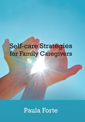Self-Care Strategies for Family Caregivers - Forte, Paula