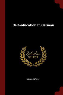 Self-Education in German - Anonymous