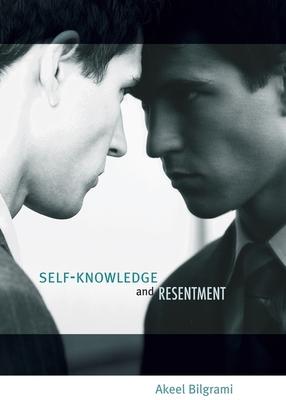 Self-Knowledge and Resentment - Bilgrami, Akeel