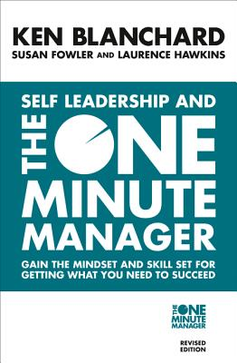 Self Leadership and the One Minute Manager: Discover the Magic of No Excuses! - Blanchard, Kenneth, and Fowler, Susan