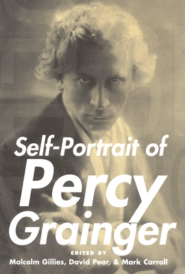 Self-Portrait of Percy Grainger - Gillies, Malcolm (Editor)