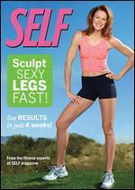 Self: Sculpt Sexy Legs Fast!