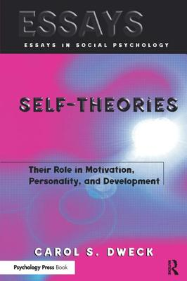 Self-theories: Their Role in Motivation, Personality, and Development - Dweck, Carol S, PhD
