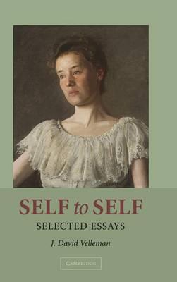 Self to Self: Selected Essays - Velleman, J David
