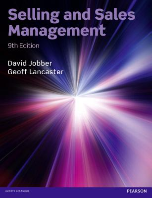 Selling and Sales Management - Jobber, David, and Lancaster, Geoff