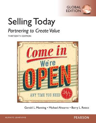Selling Today: Partnering to Create Value, Global Edition - Manning, Gerald L., and Ahearne, Michael, and Reece, Barry