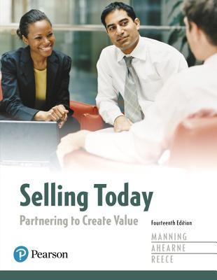 Selling Today: Partnering to Create Value - Manning, Gerald L., and Ahearne, Michael, and Reece, Barry L.
